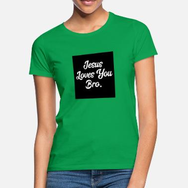 jesus loves you bro, christian faith. - Frauen T-Shirt