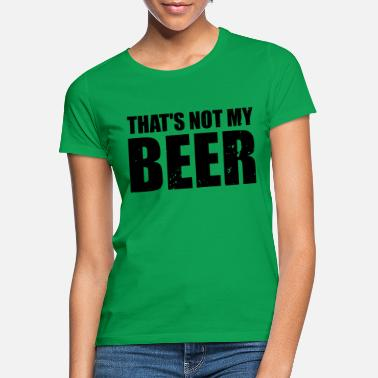 Gedicht That's not my beer - schwarz - Frauen T-Shirt