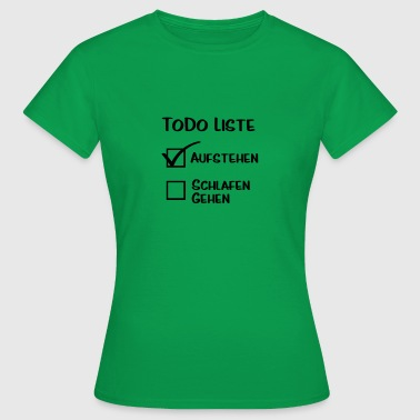 To do Liste - Frauen T-Shirt