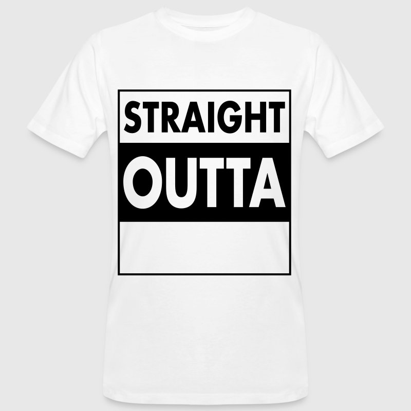 Straight Outta - Your Text (Font = Futura) - Men's Organic T-shirt