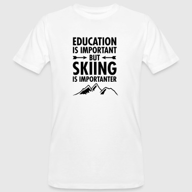 Education Is Important - But Skiing Is Importanter - Männer Bio-T-Shirt