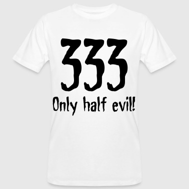 333: Only half as bad! - Men's Organic T-Shirt