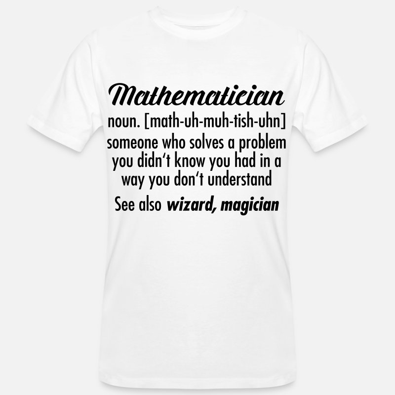 Maths T-Shirts - Mathematician - Definition - Men's Organic T-Shirt white