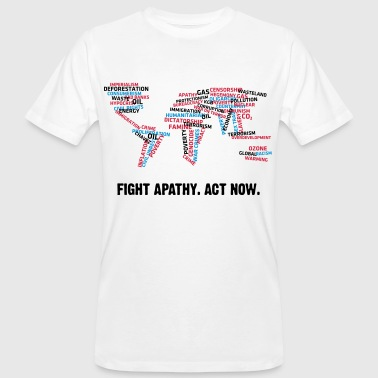 Fight apathy. Act Now! - Men's Organic T-shirt