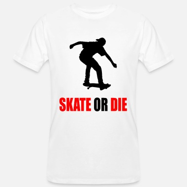 Die skate or die - Men's Organic T-Shirt