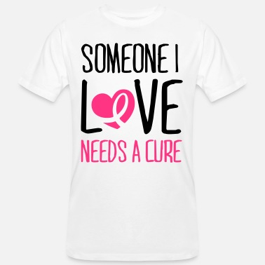 Breast Cancer Month Someone I love needs a cure - Økologisk T-skjorte for menn