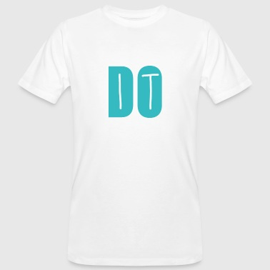 Do It DO IT - Mannen Bio-T-shirt