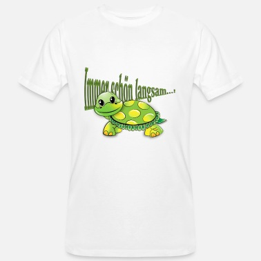 Slow Turtle Turtle! Always nice and slow! - Men's Organic T-Shirt
