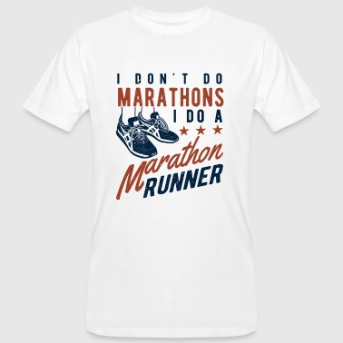 I don't do Marathons i do a Marathon runner  - Männer Bio-T-Shirt