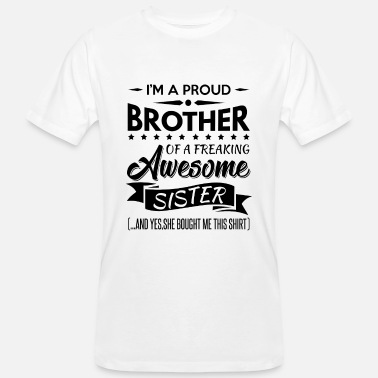 Brother I'm a proud brother of a freaking awesome sister - T-shirt ecologica da uomo