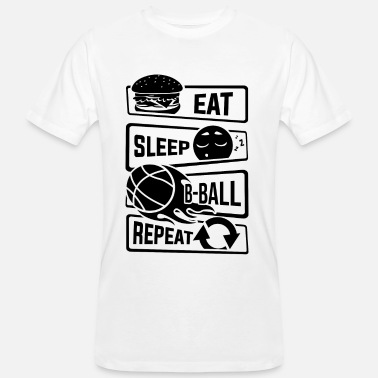 B Ball Eat Sleep Basketball Repeat - B-Ball Ball Sports - Men's Organic T-Shirt