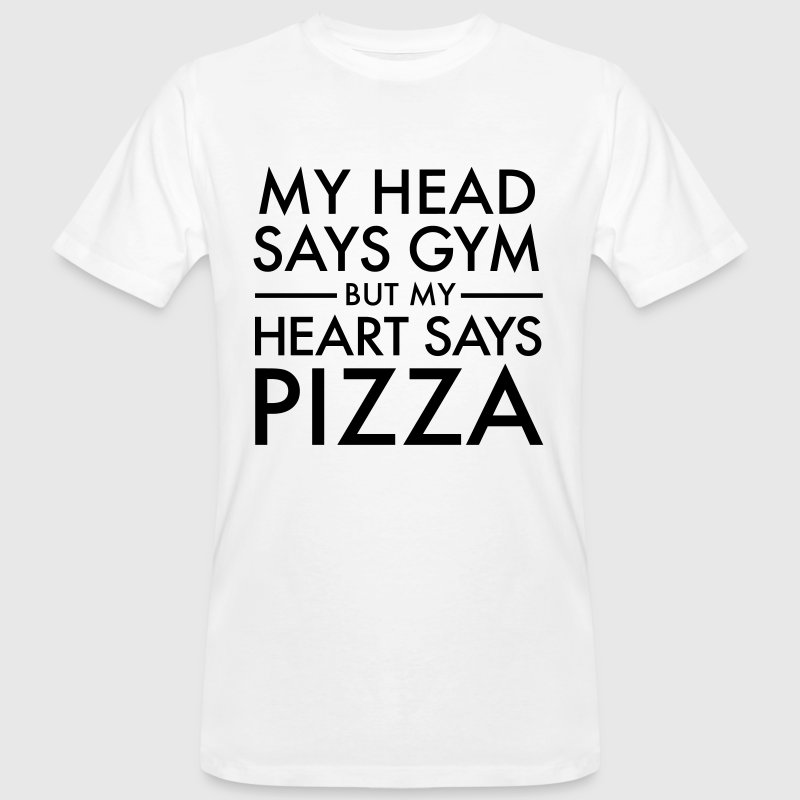 My Head Says Gym But My Heart Says Pizza - T-shirt ecologica da uomo