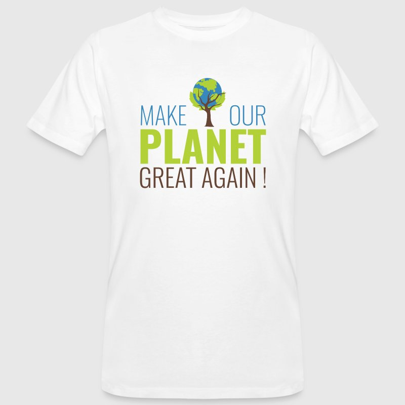 Make our planet great again - T-shirt bio Homme