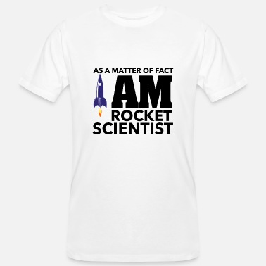Rocket as a matter of fact i am rocket scientist - Men's Organic T-Shirt