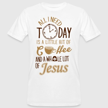 Catholic All I need: coffee and Jesus - Men's Organic T-Shirt