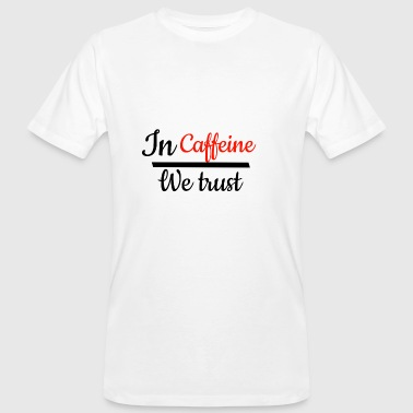 Flashy Flashy t-shirt saying, caffeine! - Men's Organic T-Shirt