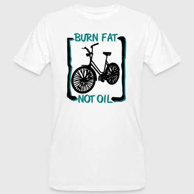burn fat, not oil - T-shirt bio Homme