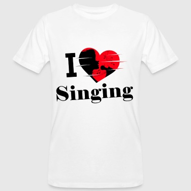 I love singing / singing / singing - Men's Organic T-Shirt
