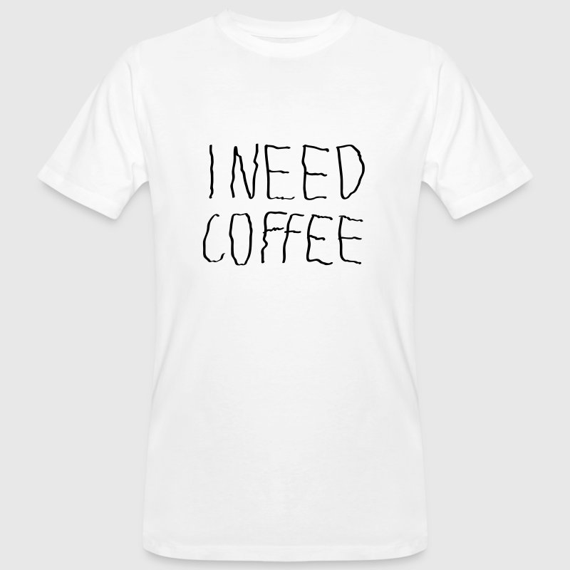 I Need Coffee - Männer Bio-T-Shirt