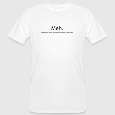 Meh - Men's Organic T-Shirt