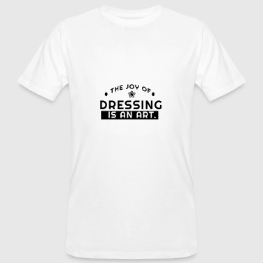 Fashion - Dressing is an Art - Männer Bio-T-Shirt