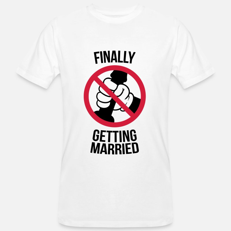 Alcohol Camisetas - Finally getting married with cock, jerk, wank Camisetas - Camiseta orgánica hombre blanco