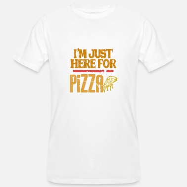 Just Here I'm just here for the pizza - Men's Organic T-Shirt