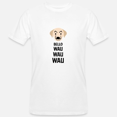 Wau BELLO WAU WAU WAU - Funny dog shirt - Men's Organic T-Shirt