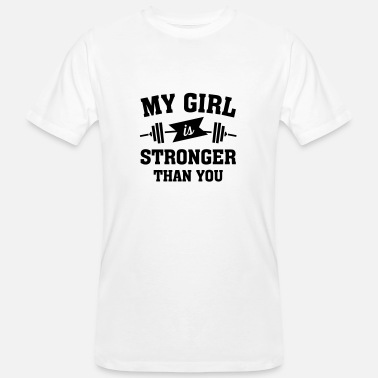 Stronger My Girls Is Stronger Than You - Männer Bio-T-Shirt