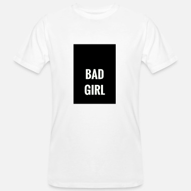 Bad Girls Bad Girl - Organic mænd