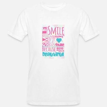 Beautiful Because Smile because you are beautiful - Men's Organic T-Shirt