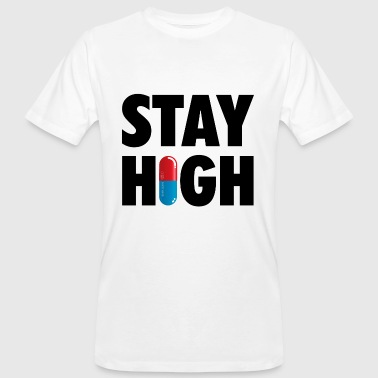 Funny Stay High & Happy Party Drugs Pill Statement - Männer Bio-T-Shirt