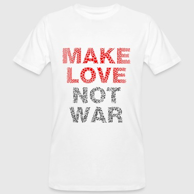 Make Love Not War Make Love - Not War - Männer Bio-T-Shirt