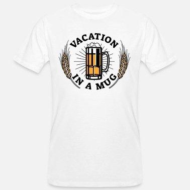 Vacation Beer Quote Funny Vacation In A Mug Art Drink - Men's Organic T-Shirt