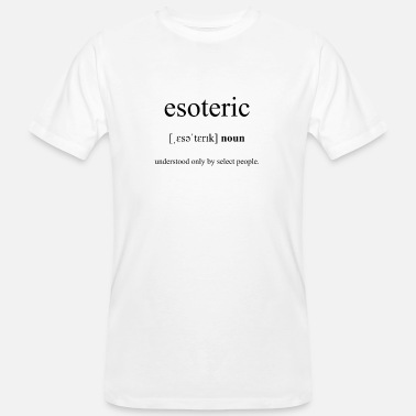 Esoteric Esoteric (Esoteric) Definition Dictionary - Men's Organic T-Shirt