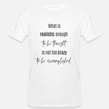 What can be thought can also be accomplished. - Men's Organic T-Shirt