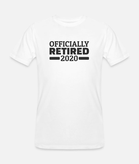 Game Over T-Shirts - Officially Retired 2020 Pension Retirement Pensioners - Men's Organic T-Shirt white