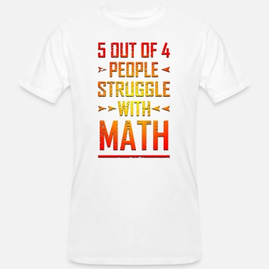 5 Of 4 People Struggle With Math - Men's Organic T-Shirt