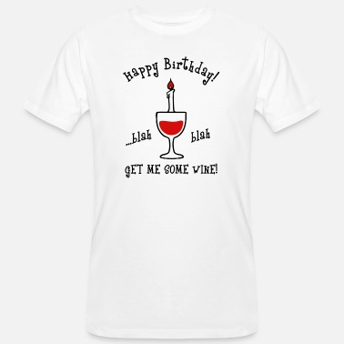 Saying Funny birthday saying birthday sayings - Men's Organic T-Shirt