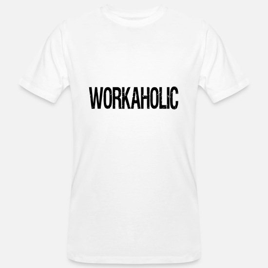 Burnout T-Shirts - Workaholic - Männer Bio T-Shirt Weiß