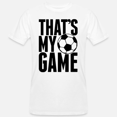 Football Thats my game soccer - Fußball - Fussball - Ball - Men's Organic T-Shirt