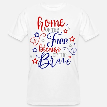 Brave Because Of The Brave Courage Brave America American - Men's Organic T-Shirt