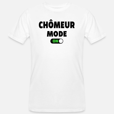 Chômeur CHÔMEUR MODE ON - T-shirt bio Homme