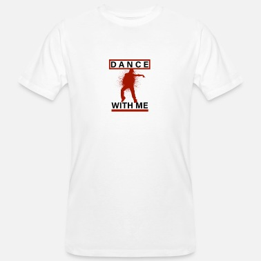 Dance With Me Dance with me - Männer Bio T-Shirt
