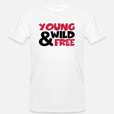 Young Wild And Free young, wild and free - Ekologisk T-shirt herr