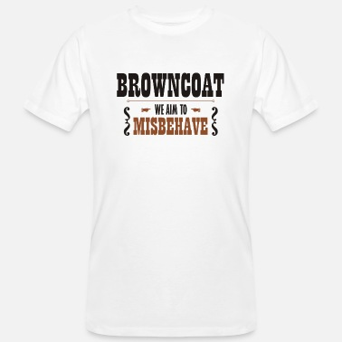 Firefly Browncoat - We Aim To Misbehave - Men's Organic T-Shirt