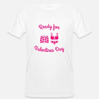 Match Underwear Ready for Valentines Day - Ready for Valentine's Day - Men's Organic T-Shirt