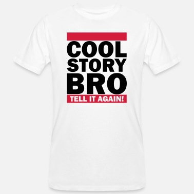 Cool Story Bro Tell It Again Cool Story Bro - Tell It Again (1h) - Maglietta ecologica uomo