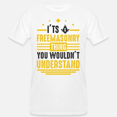 Verschwörung It's Freemasonry Thing Wouldn't Understand Mason - Männer Bio T-Shirt