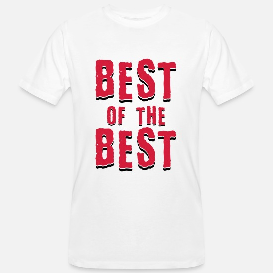 Love T-Shirts - Best of the best - Men's Organic T-Shirt white